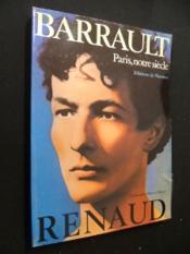 Renaud Barrault : Paris, notre siècle - Couverture - Format classique