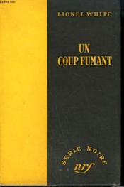 Un Coup Fumant. ( The Big Caper). Collection : Serie Noire Sans Jaquette N° 293 - Couverture - Format classique
