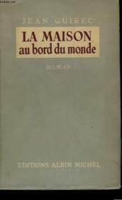 La Maison Au Bord Du Monde. - Couverture - Format classique