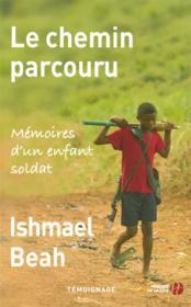Le chemin parcouru ; mémoires d'un enfant soldat - Couverture - Format classique