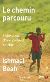 Le chemin parcouru ; mémoires d'un enfant soldat - Intérieur - Format classique