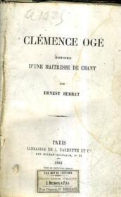 Clemence Oge Histoire D'Une Maitresse De Chant. - Couverture - Format classique