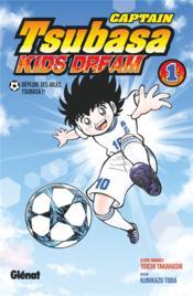 Captain Tsubasa - kids dream T.1 - Couverture - Format classique