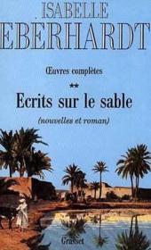Oeuvres complètes ; écrits sur le sable t.2 ; nouvelles et romain - Couverture - Format classique