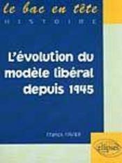 L'Evolution Du Monde Liberal Depuis 1945 Le Bac En Tete Histoire - Intérieur - Format classique