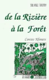 De La Riziere A La Foret : Contes Khmers - Couverture - Format classique
