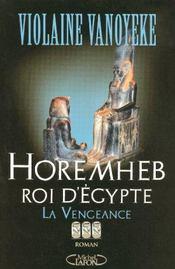 Horemheb, roi d'egypte t03 la vengeance - vol03 - Intérieur - Format classique