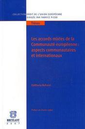 Les accords mixtes de la communauté européenne ; aspects communautaires et internationaux - Intérieur - Format classique