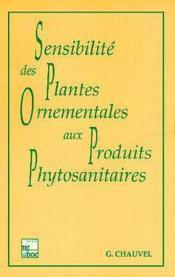La sensibilite des plantes ornementales aux produits phytosanitaires - Couverture - Format classique