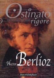 OSTINATO RIGORE N.21 ; Hector Berlioz - Couverture - Format classique