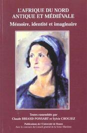 L'Afrique Du Nord Antique Et Medievale ; Memoire Identite Et Imaginaire - Intérieur - Format classique