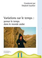 Variations sur le temps ; penser le temps dans le monde arabe - Intérieur - Format classique