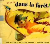 Caches Dans La Foret. Les Albums Du Pere Castor. - Couverture - Format classique