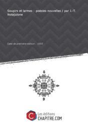 Soupirs et larmes : poésies nouvelles / par J.-T. Notajulone [Edition de 1855] - Couverture - Format classique