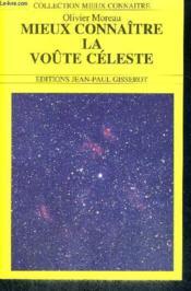 Mieux Connaitre La Voute Celeste - Couverture - Format classique