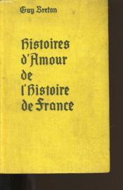 Histoires D'Amour De L'Histoire De France. Tome 7. - Couverture - Format classique