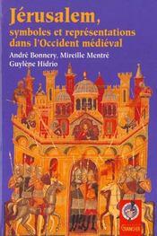Jerusalem, symboles et representations dans l'occident medieval - Intérieur - Format classique