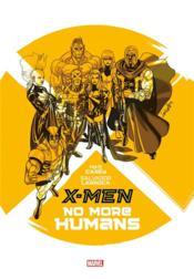 X-Men ; no more humans - Couverture - Format classique