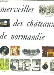Merveilles Des Chateaux De Normandie / Collection Realites. - Couverture - Format classique