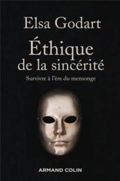 Éthique de la sincérité ; survivre à l'ère du mensonge - Couverture - Format classique
