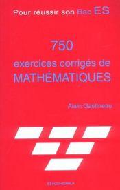 Pour reussir son bac ES ; 750 exercices corrigés de mathématiques - Intérieur - Format classique