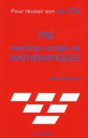 Pour reussir son bac ES ; 750 exercices corrigés de mathématiques - Couverture - Format classique