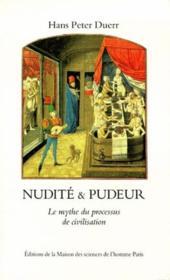Nudité et pudeur ; le mythe du processus de civilisation - Couverture - Format classique