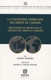 La convention américaine des droits de l'homme ; mécanismes de protection et étendue des droits et libertés - Intérieur - Format classique