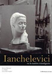 Ianchelevici Ou La Tendresse De La Pierre - Couverture - Format classique