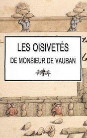 Les oisivetés de monsieur de Vauban - Intérieur - Format classique