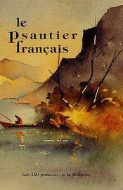 Le psautier français ; les 150 psaumes de la réforme - Couverture - Format classique