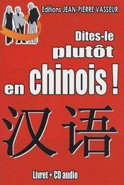Dites-Le Plutot En Chinois ! - Intérieur - Format classique