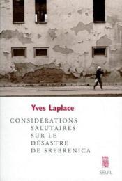 Considérations salutaires sur le désastre de srebrenica - Couverture - Format classique