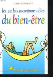 Les 22 Lois Incontournables Du Bien Etre - Couverture - Format classique