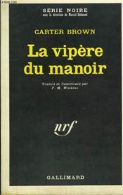 La Vipere Du Manoir. Collection : Serie Noire N° 1311 - Couverture - Format classique