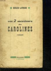 Ces 2 Messieurs Des Carolines. - Couverture - Format classique