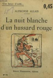 La Nuit Blanche D'Un Hussard Rouge. Collection : Une Heure D'Oubli N° 73 - Couverture - Format classique