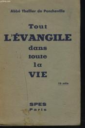 Tout L'Evangile Dans Toute La Vie. - Couverture - Format classique