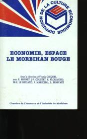 Economie, Espace Le Morbihan Bouge. - Couverture - Format classique