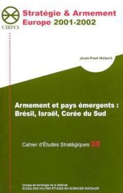 CAHIERS D'ETUDES STRATEGIQUES T.33 ; armement et pays émergents : Brésil, Israël, Corée du Sud - Couverture - Format classique