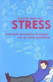 Stress ; comment reconnaitre et soigner vos 150 stress quotidiens - Intérieur - Format classique