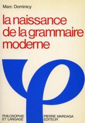La naissance de la grammaire moderne - Couverture - Format classique