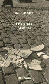 Le crible, anamnèse - Couverture - Format classique