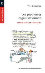 Les problèmes organisationnels ; formulation et résolution - Couverture - Format classique