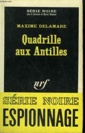 Quadrille Aux Antilles. Collection : Serie Noire N° 1016 - Couverture - Format classique