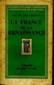 La France De La Renaissance. - Couverture - Format classique