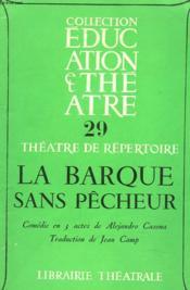 La Barque Sans Pecheur. Comedie En 3 Actes. - Couverture - Format classique
