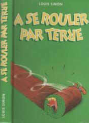 A Se Rouler Par Terre. 1001 Nouvelles Histoires Drôles - Couverture - Format classique