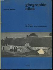 Geographie-Atlas - La France Et Les Pays De La Communaute - Classe De Troisieme C. C. - Couverture - Format classique