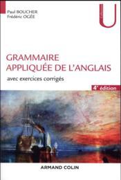 Grammaire appliquée de l'anglais ; avec exercices corrigés (4e édition) - Couverture - Format classique